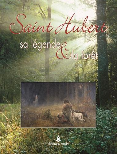 Saint Hubert, sa légende et la forêt