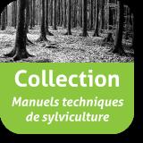 Collection TECHNIQUES DE SYLVICULTURE