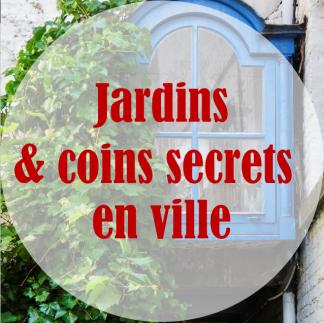 Jardins et coins secrets en ville